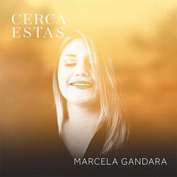 Marcela Gandara - Cerca Estás (Single)