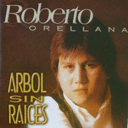 Roberto Orellana - Arbol Sin Raices