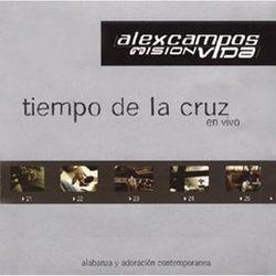 Alex Campos - Tiempo de la Cruz