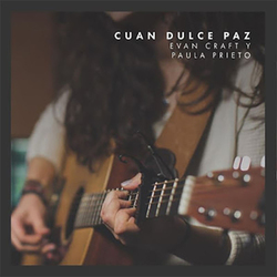 Evan Craft - Cuan Dulce Paz (feat. Paula Prieto) (Single)