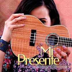 Nancy Cordova - Mi Presente