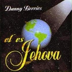 Danny Berrios - El es Jehova