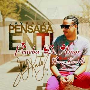 Jay Kalyl - Prueba De Amor (Single)