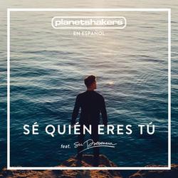 Planetshakers - Sé Quién Eres Tú (feat. Su Presencia)