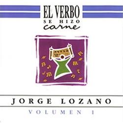 Jorge Lozano - El Verbo Se Hizo Carne