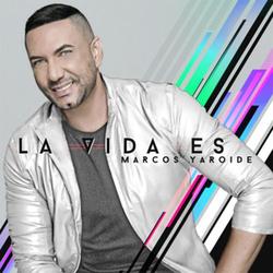 Marcos Yaroide - La Vida Es