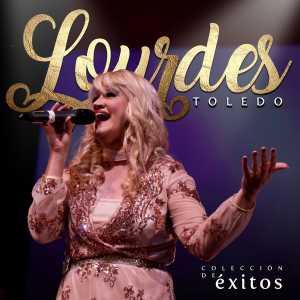Lourdes Toledo - Colección de Exitos