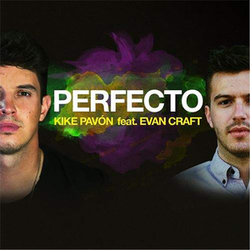 Kike Pavón - Perfecto (ft. Evan Craft) (Single)