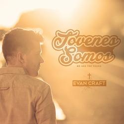 Evan Craft - Jovenes Somos