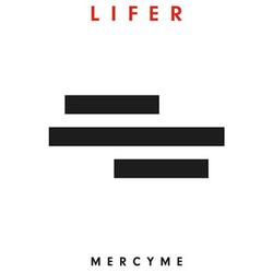 Mercy Me - Lifer