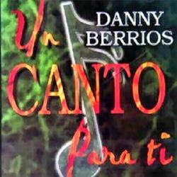 Danny Berrios - Un Canto para Ti