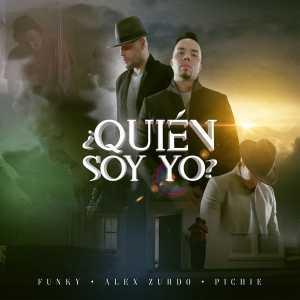 Alex Zurdo - ¿Quién Soy Yo (Feat. Funky, Pichie T7) (Single)