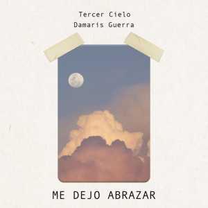 Tercer Cielo - Me Dejo Abrazar  Feat. Dámaris Guerra (Single)