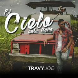 Travy Joe - El Cielo Está Lleno (Single)