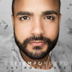 Jay Rodriguez - Un Tiempo Nuevo