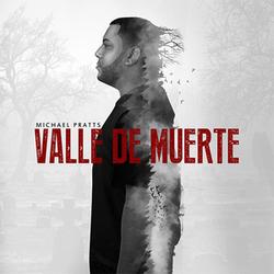 Michael Pratts - Valle De Muerte (Single)