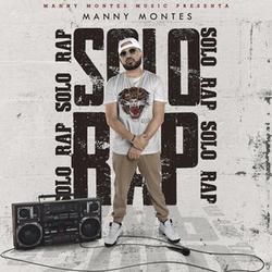 Manny Montes - Solo Rap
