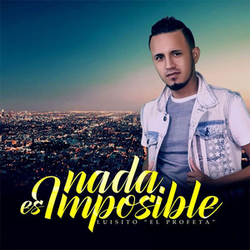 Luisito El Profeta - Nada Es Imposible (Single)