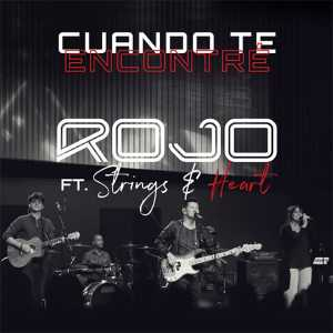 Rojo - Cuando Te Encontré (feat. Strings and Heart) (En Vivo) (Single)