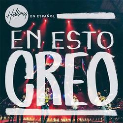 Hillsong - En Esto Creo