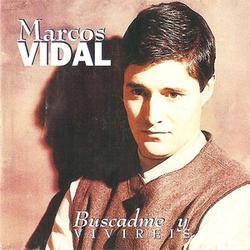 Marcos Vidal - Buscadme y Vivireis
