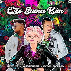 Redimi2 - Esto suena bien (ft. Alex Zurdo & Oveja Cósmica) (Single)