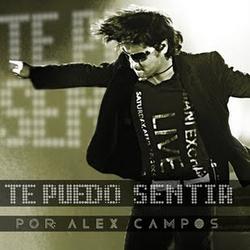 Alex Campos - Te Puedo Sentir (En Vivo)