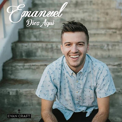 Evan Craft - Emanuel (Dios Aqui) Feat. Nicole Garcia (Single)