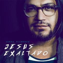 Lenny Flamenco - Jesús Exaltado