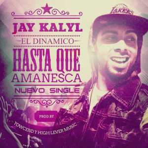 Jay Kalyl - Hasta Que Amanezca (Single)