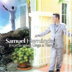 Samuel Hernandez - Jesus Siempre Llega a Tiempo