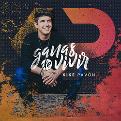 Kike Pavón - Ganas de Vivir
