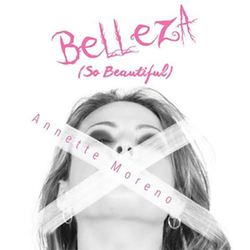 Annette Moreno - Belleza (So Beautiful)