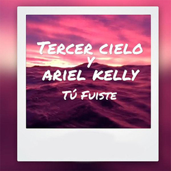 Tercer Cielo - Tu Fuiste (feat. Ariel Kelly) (Single)