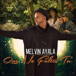 Melvin Ayala - Que No Faltes Tu (Single)