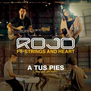 Rojo - A Tus Pies (Hoy Me Rindo) [feat. Strings and Heart] (Single)
