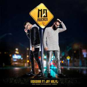 Indiomar El Vencedor - No Mueren (feat. Jay Kalyl) (Single)