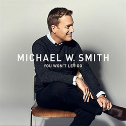Michael W. Smith - You Won't Let Go (Single)