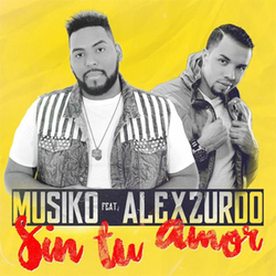 Musiko - Sin Tu Amor (Feat. Alex Zurdo) (Single)