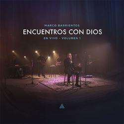 Marco Barrientos - Encuentros Con Dios, Vol. 1 (En Vivo)