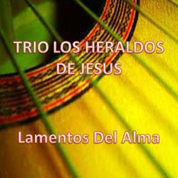 Trio Los Heraldos De Jesus - Lamentos del Alma