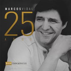 Marcos Vidal - 25 Años