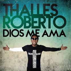 Thalles Roberto - Dios me ama