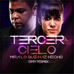 Tercer Cielo - Mira Lo Que Haz Hecho (Emy Remix)