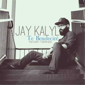 Jay Kalyl - Te Bendeciré (Single)
