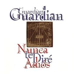 Guardian - Nunca te Dire Adios