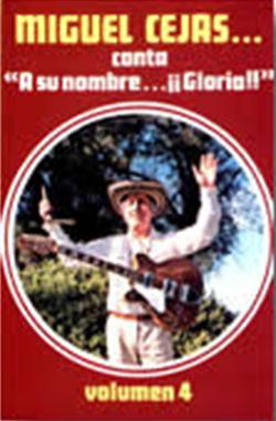 Miguel Cejas - A Su Nombre ¡¡Gloria!!