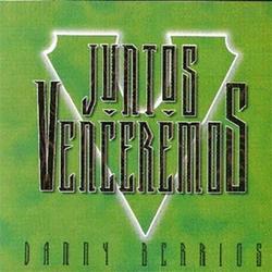 Danny Berrios - Juntos Venceremos