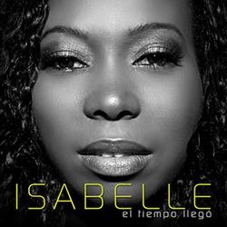Isabelle Valdez - El Tiempo Llego