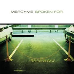Mercy Me - Spoken For